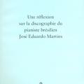 "Dossier crítico do compositor e orquestrador francês François Servenière (1961): ""Une réflexion sur la discographie du pianiste brésilien José Eduardo MARTINS"".São Paulo, Pax & Spes, 2012."