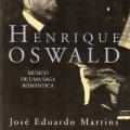 Henrique Oswald – Música de uma Saga Romântica. São Paulo, Edusp-Giordano, 1995