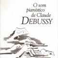 O Som Pianístico de Claude Debussy. São Paulo, Novas Metas, 1982